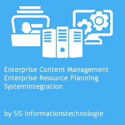 Enterprise Content Management, Enterprise Resource Planning, Systemintegration by SIS Informationstechnologie GmbH